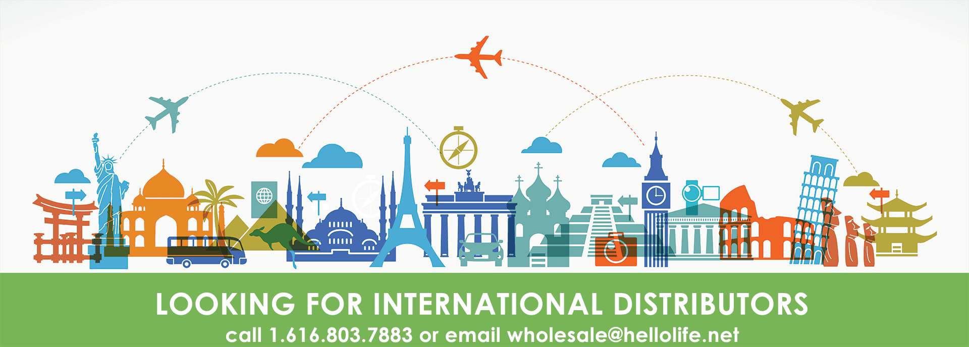 HelloLife is looking for international distributors - call 1.616.803.7883 or email wholesale@hellolife.net